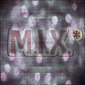 M.I.X.